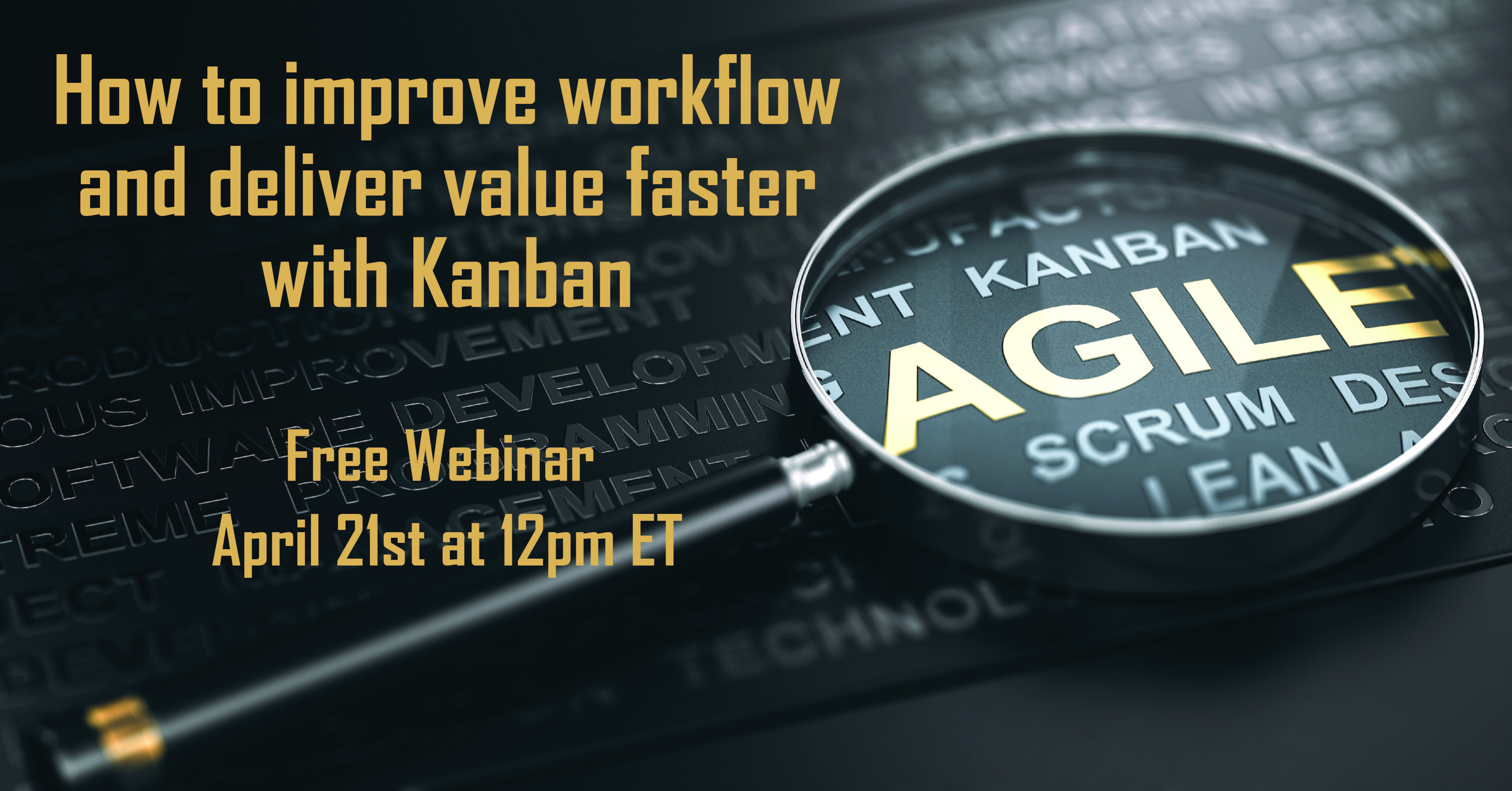 How to improve workflow and deliver value faster with Kanban