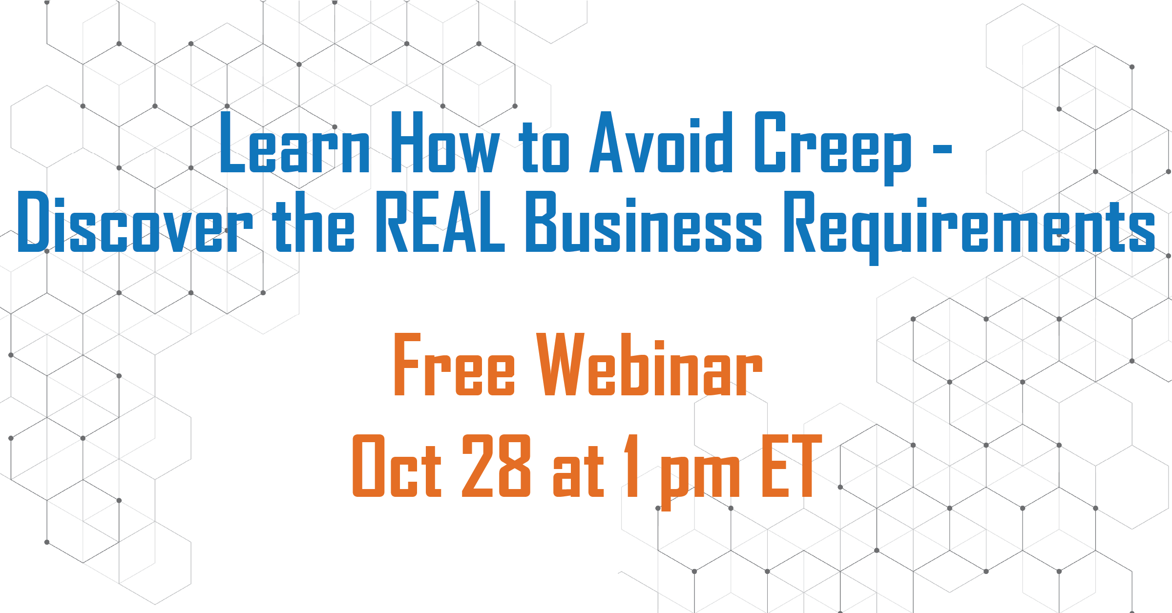 Learn How to Avoid Creep – Discover the REAL Business Requirements