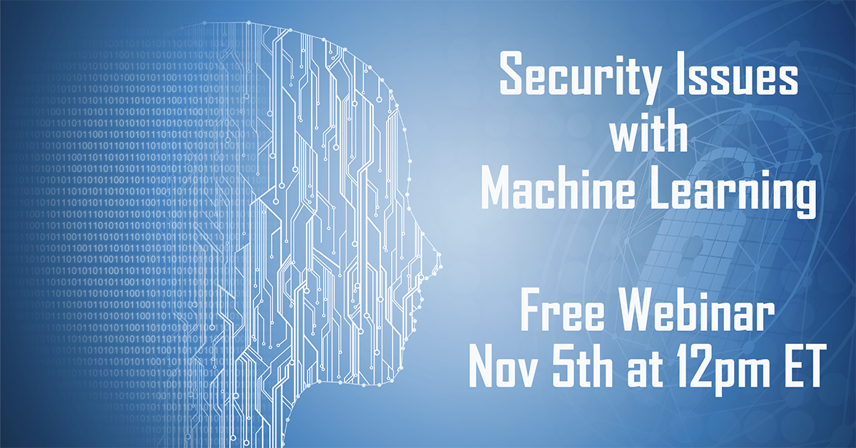 Real World Security Issues with Machine Learning Webinar