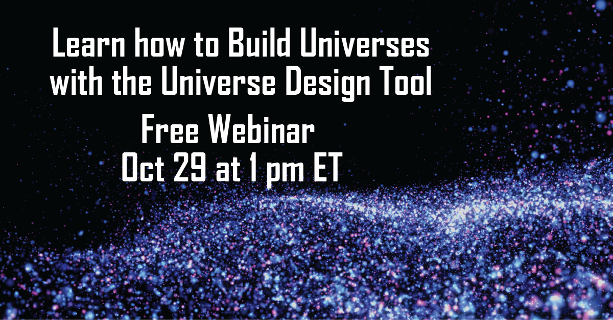 Learn how to Build Universes with the Universe Design Tool