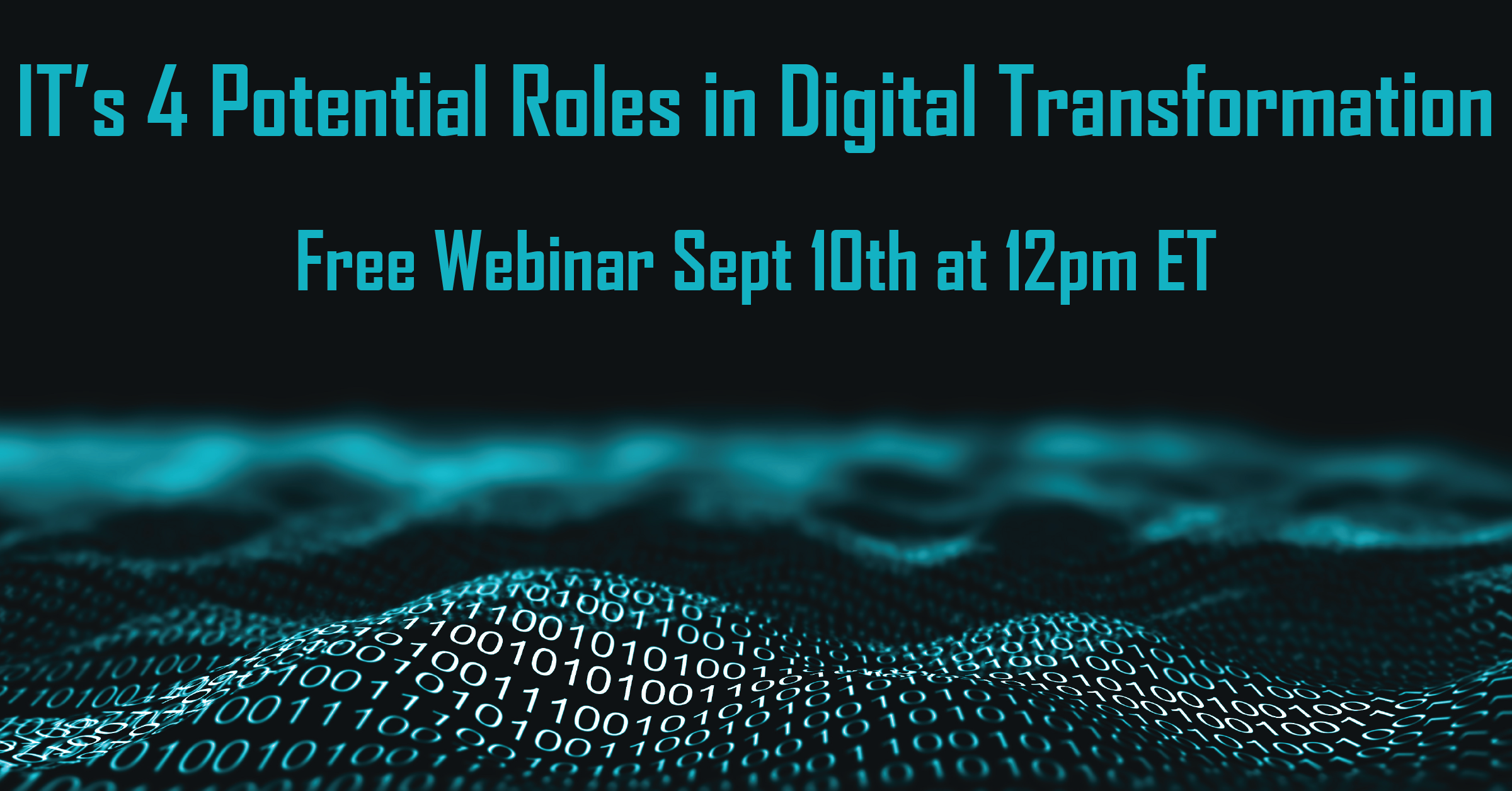IT's 4 Potential Roles in Digital Transformation - Free Webinar