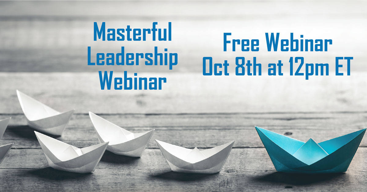 Masterful Leadership Webinar