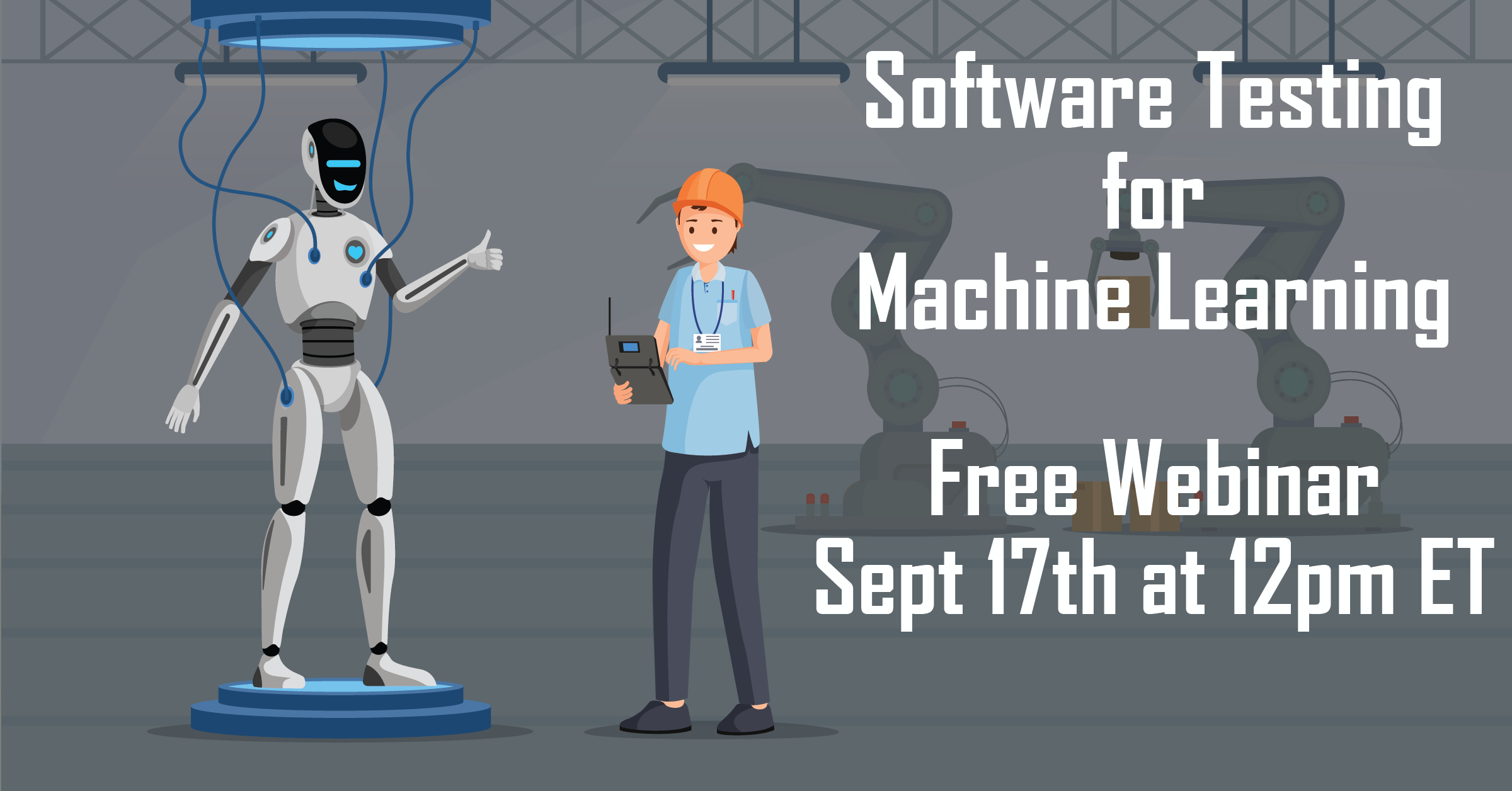 Software Testing and Machine Learning Webinar