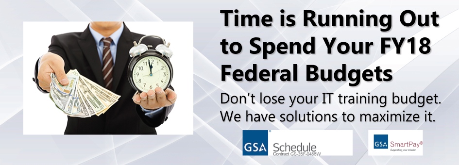 Time is Running Out to Spend Your FY18 Budget